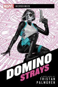 [Domino: Strays: A Marvel Heroines Novel (Product Image)]