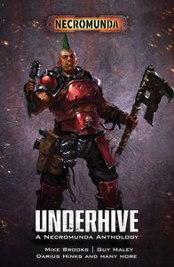 [Underhive: A Necromunda Anthology (Signed Edition) (Product Image)]