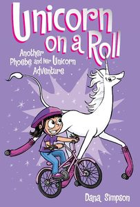 [Unicorn On A Roll: Another Phoebe & Her Unicorn Adventure (Product Image)]