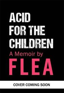 [Acid For The Children (Hardcover) (Product Image)]