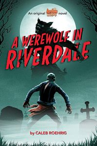 [Archie Horror: Book 1: A Werewolf In Riverdale (Product Image)]