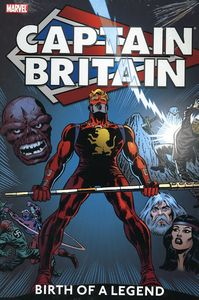 [Captain Britain: Volume 1: Birth Of Legend (Hardcover) (Product Image)]