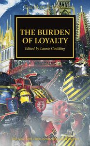 [Warhammer: The Horus Heresy: The Burden Of Loyalty (Signed Edition) (Product Image)]