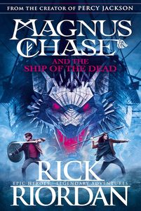 [Magnus Chase: Book 3: Magnus Chase & The Ship Of The Dead (Product Image)]