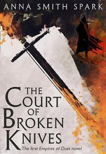 [Empires Of Dust: Book 1: The Court Of Broken Knives (Product Image)]