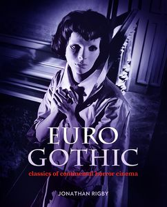 [Euro Gothic: Classics Of Continental Horror Cinema (Hardcover) (Product Image)]