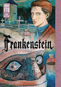 [Frankenstein: Junji Ito Story Collection (Hardcover) (Product Image)]