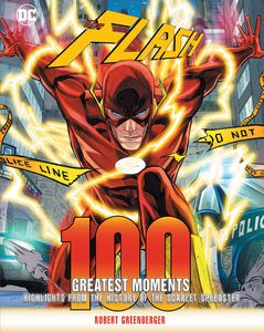 [Flash: 100 Greatest Moments: Highlights From The History Of The Scarlet Speedster (Hardcover) (Product Image)]