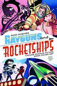 [Rayguns & Rocketships: Vintage Science Fiction Book Cover Art (Product Image)]