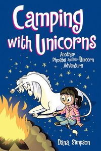 [Camping With Unicorns: Another Phoebe Unicorn Adventure: Volume 11 (Product Image)]