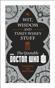 [Doctor Who: Wit, Wisdom & Timey Wimey Stuff: The Quotable Doctor Who (Hardcover) (Product Image)]