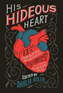 [His Hideous Heart: 13 Of Edgar Allan Poe's Most Unsettling Tales (Hardcover) (Product Image)]