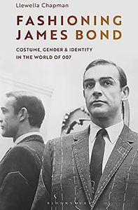 [Fashioning James Bond: Costume, Gender & Identity In The World Of 007 (Product Image)]