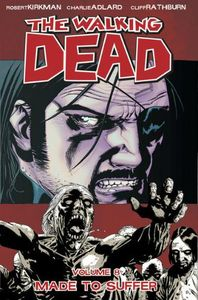 [The Walking Dead: Volume 8: Made To Suffer (Product Image)]