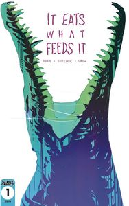 [It Eats What Feeds It #1 (2nd Printing) (Product Image)]