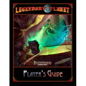 [Legendary Planet: Player's Guide (Pathfinder 2nd Edition Compatible) (Product Image)]