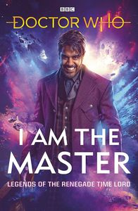 [Doctor Who: I Am The Master: Legends Of The Renegade Time Lord (Hardcover) (Product Image)]
