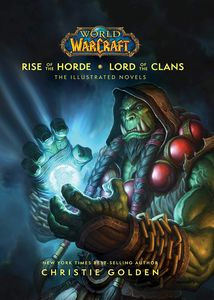 [World Of Warcraft: Rise Of The Horde & Lord Of The Clans (Illustrated Hardcover) (Product Image)]