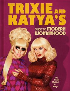 [Trixie & Katya's Guide To Modern Womanhood (Hardcover) (Product Image)]