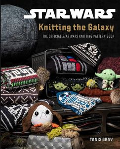 [Star Wars: Knitting The Galaxy: The Official Star Wars Knitting Pattern Book (Hardcover) (Product Image)]