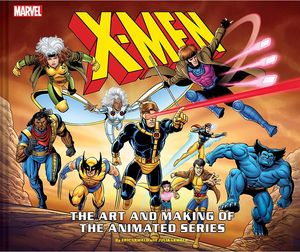 [X-Men: The Art & Making Of The Animated Series (Hardcover) (Product Image)]