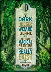 [Dark Hedges, Wizard Island & Other Magical Places That Really Exist (Hardcover) (Product Image)]
