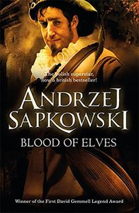 [The Witcher Saga: Book 3: Blood Of Elves (Product Image)]