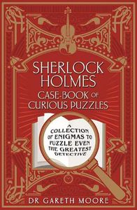 [Sherlock Holmes Case-Book Of Curious Puzzles: A Collection Of Enigmas To Puzzle Even The Greatest Detective (Product Image)]