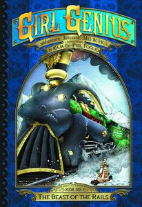 [Girl Genius: Second Journey: Volume 1: Beast Of The Rails (Hardcover) (Product Image)]