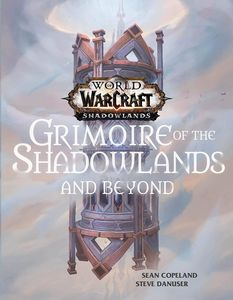 [World Of Warcraft: Grimoire Of The Shadowlands & Beyond (Hardcover) (Product Image)]