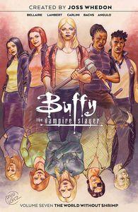 [Buffy The Vampire Slayer: Volume 7: The World Without Shrimp (Product Image)]