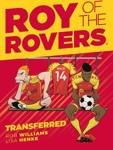 [Roy Of The Rovers: Volume 4: Transferred (Hardcover) (Product Image)]
