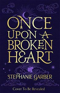 [Once Upon A Broken Heart (Signed Edition Hardcover) (Product Image)]