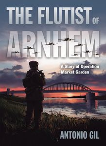 [Flutist Of Arnhem: A Story Of Operation Market Garden (Product Image)]