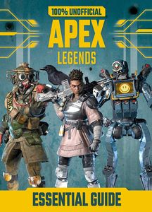 [100% Unofficial Apex Legends Essential Guide (Product Image)]