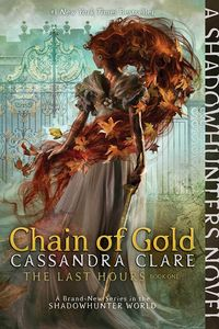 [The Last Hours: Book 1: Chain of Gold (Product Image)]