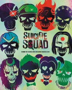 [Suicide Squad: Behind The Scenes With The Worst Heroes Ever (Hardcover) (Product Image)]