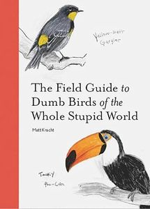 [The Field Guide To Dumb Birds Of The Whole Stupid World (Product Image)]