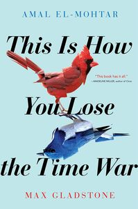 [This Is How You Lose The Time War (Signed Edition) (Product Image)]