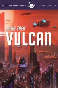 [Star Trek: Hidden Universe Travel Guide: Vulcan (Product Image)]