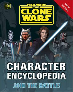 [Star Wars: The Clone Wars: Character Encyclopedia: Join The battle! (Hardcover) (Product Image)]