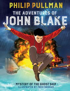 [Philip Pullman's Adventures Of John Blake: Mystery of the Ghost Ship (Product Image)]