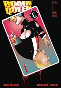 [Bomb Queen: Trump Card #1 (Robinson Variant) (Product Image)]