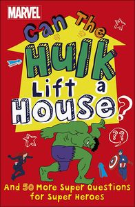[Marvel: Can The Hulk Lift A House? & 50 More Super Questions For Super Heroes (Product Image)]