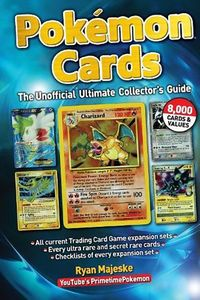 [Pokemon Cards: The Unofficial Ultimate Collector's Guide (Hardcover) (Product Image)]