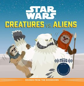 [Star Wars: Battle Cries: Creatures Vs. Aliens: Sounds From The Showdown (Hardcover) (Product Image)]