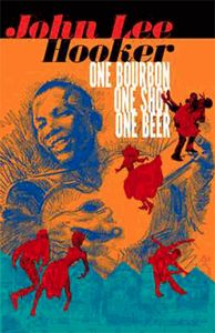 [One Bourbon, One Scotch, One Beer: Three Tales Of John Lee Hooker (Product Image)]