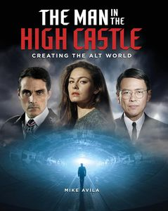 [The Man In The High Castle: Creating The Alt World (Hardcover) (Product Image)]