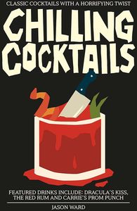 [Chilling Cocktails: Classic Cocktails With A Horrifying Twist (Hardcover) (Product Image)]
