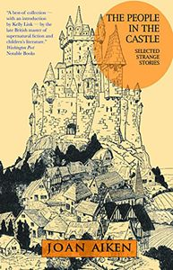 [The People In The Castle: Selected Strange Stories (Product Image)]